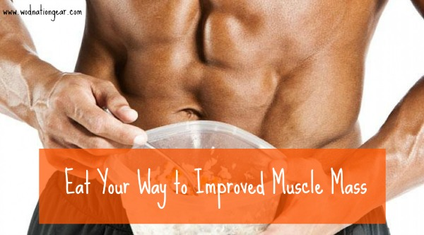 Eat Your Way to Improved Muscle Mass